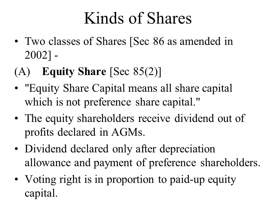 Kinds of Shares Two classes of Shares [Sec 86 as amended in 2002] -